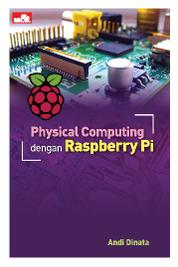 Physical Computing dengan Raspberry Pi by Andi Dinata Cover