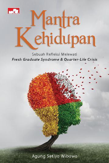 Buku Digital Mantra Kehidupan, Refleksi Melewati Fresh Graduate Syndrome dan Quarter-Life Crisis oleh Agung Setiyo Wibowo