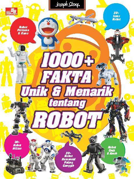 Buku Digital 1000+ Fakta Unik dan Menarik Tentang Robot oleh Yusup Somadinata