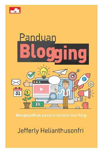 Panduan Blogging by Jefferly Helianthusonfri Digital Book