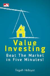 Cover Value Investing: Beat The Market in Five Minutes! oleh