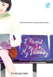 I Found You In My Journey by Eva Riyanty Lubis Cover