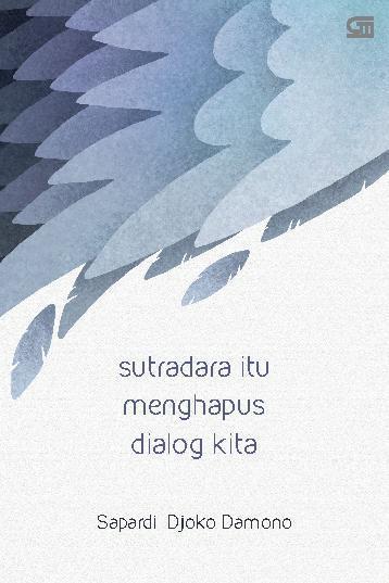 Buku Digital Sutradara Itu Menghapus Dialog Kita oleh Sapardi Djoko Damono