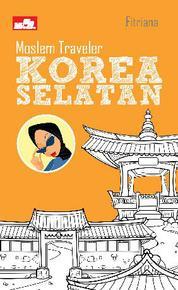 Cover Moslem Traveler: Korea Selatan oleh