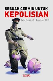 Cover Opini Tempo: Sebuah Cermin untuk Kepolisian oleh TEMPO