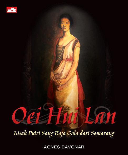 Buku Digital Oei Hui Lan - Kisah putri Sang Raja Gula dari Semarang oleh Agnes Davonar
