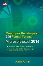 Cover Mengupas Kedahsyatan 340 Fungsi Terapan Microsoft Excel 2016 oleh Johar Arifin