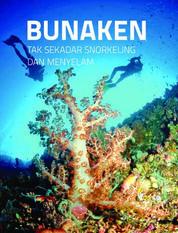 Cover Wisata Bahari Bunaken: Tak Sekadar Snorkeling dan Menyelam oleh