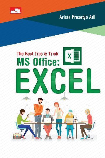 Buku Digital The Best Tips & Trick MS Office: Excel oleh Arista Prasetyo Adi