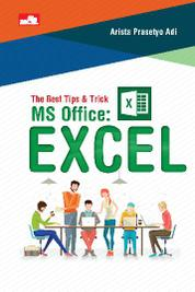 The Best Tips & Trick MS Office: Excel by Arista Prasetyo Adi Cover