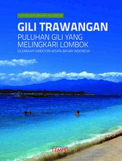 Cover Wisata Bahari Gili Trawangan: Puluhan Gili yang Melingkari Lombok oleh
