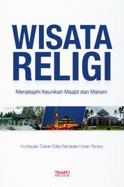 Cover Wisata Religi: Menjelajahi Keunikan Masjid dan Makam oleh Ahmad Rafiq, Budhy Nurgianto [et.al]