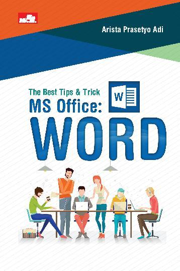 Buku Digital The Best Tips & Trick MS Office: Word oleh Arista Prasetyo Adi