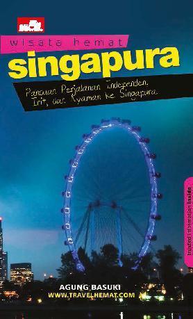 Wisata Hemat: Singapura by Agung Basuki Digital Book
