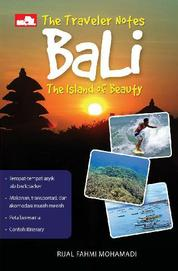 Cover The Traveller Notes BALI, The Island of Beauty oleh