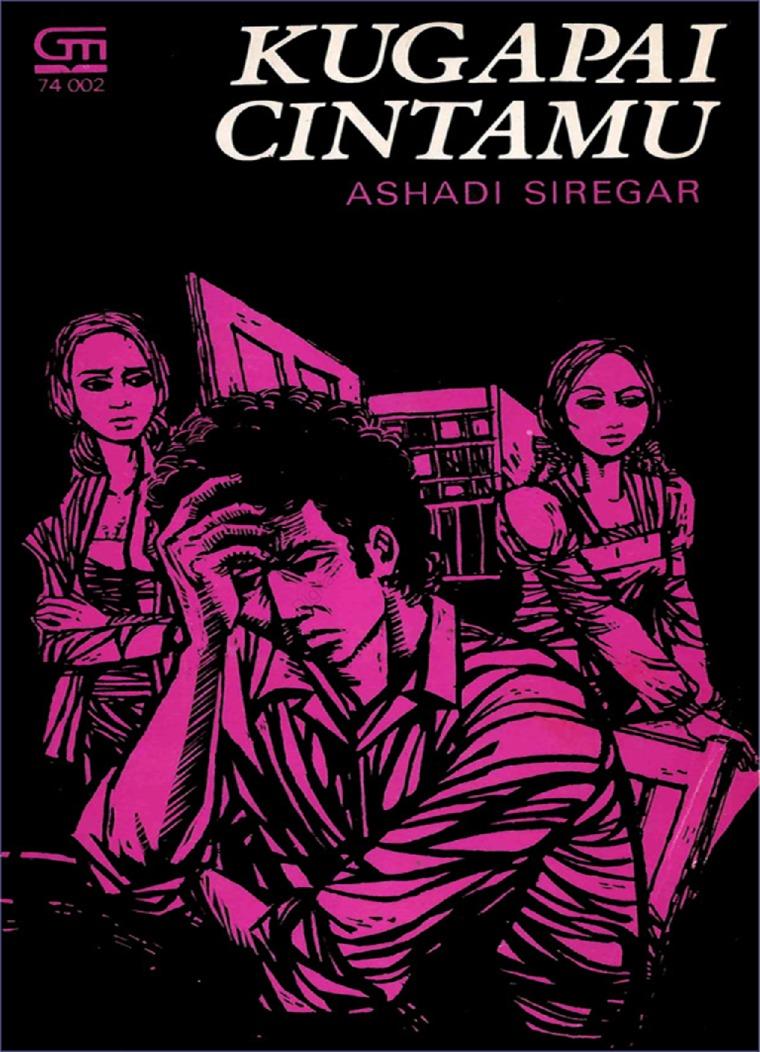 Kugapai Cintamu by Ashadi Siregar Digital Book