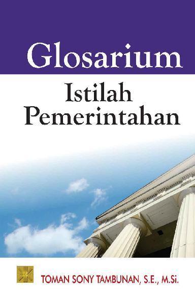 Buku Digital Glosarium Istilah Pemerintahan oleh Toman Sony Tambunan