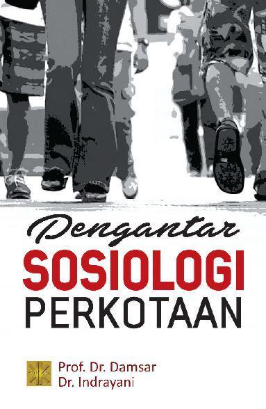 Buku Digital Pengantar Sosiologi Perkotaan oleh Prof. Dr. Damsar