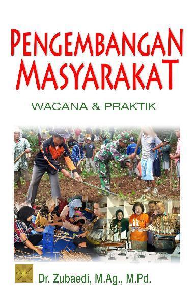 Buku Digital Pengembangan Masyarakat: Wacana & Praktik oleh Dr. Zubaedi, M.Ag., M.Pd.