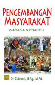 Cover Pengembangan Masyarakat: Wacana & Praktik oleh