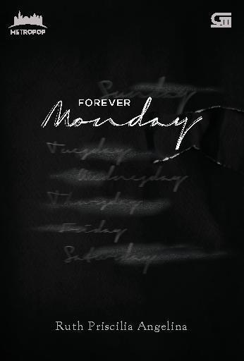 Buku Digital MetroPop: Forever Monday *Ket: Cetak ulang cover baru oleh Ruth Priscillia Angelina
