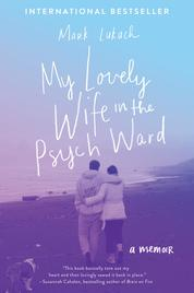 Cover My Lovely Wife in the Psych Ward oleh Mark Lukach
