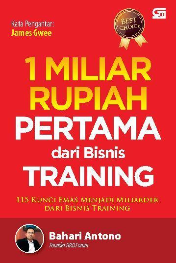 Buku Digital 1 Miliar Rupiah Pertama dari Bisnis Training oleh Bahari Antono