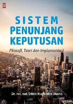 Buku Digital Sistem Penunjang Keputusan oleh Dr. rer. nat. Ditdit Nugeraha Utama