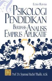 Psikologi Pendidikan Berbasis Analisis Empiris Aplikatif by Prof. Dr. Syamsul Bachri Thalib, M.Si. Cover
