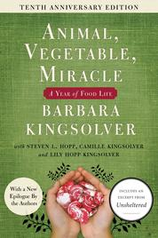 Animal, Vegetable, Miracle - 10th anniversary edition by Barbara Kingsolver Cover