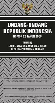 Cover Undang-Undang Republik Indonesia Nomor 22 Tahun 2009 tentang Lalu Lintas dan Angkutan Jalan beserta Peraturan Terkait oleh