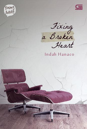 Buku Digital Young Adult: Fixing a Broken Heart oleh Indah Hanaco