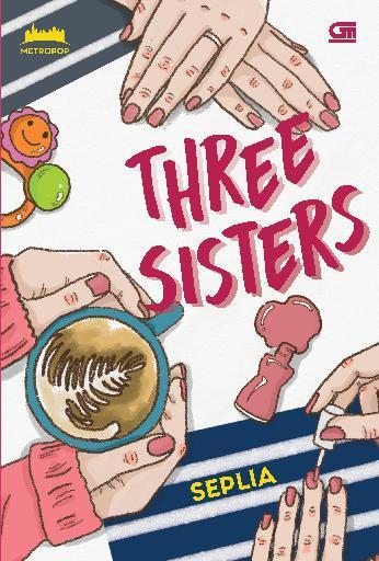 Buku Digital MetroPop: Three Sisters oleh Seplia