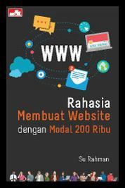 Cover Rahasia Membuat Website dengan Modal 200 Ribu oleh Su Rahman