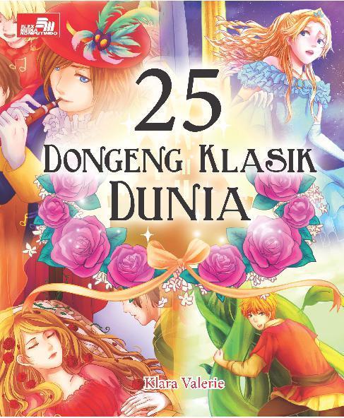Buku Digital 25 Dongeng Klasik Dunia oleh klara Valerei