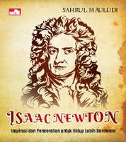 Cover Isaac Newton Inspirasi untuk Hidup Lebih Bermakna oleh Sahrul Mauludi