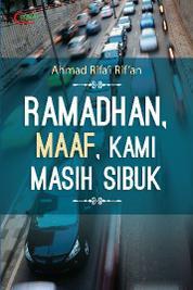 Cover Ramadhan, Maaf, Kami Masih Sibuk oleh