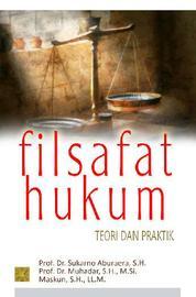 Cover Filsafat Hukum Teori & Praktis oleh Prof.Dr.Sukarno Aburaera,S.H.