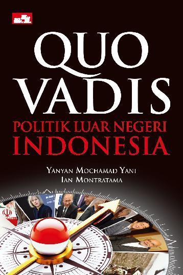 Buku Digital Quo Vadis Politik Luar Negeri Indonesia oleh Ian Montratama