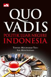 Quo Vadis Politik Luar Negeri Indonesia by Cover