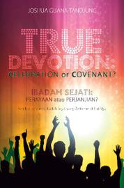 Cover True Devotion: Celebration or Covenant? oleh