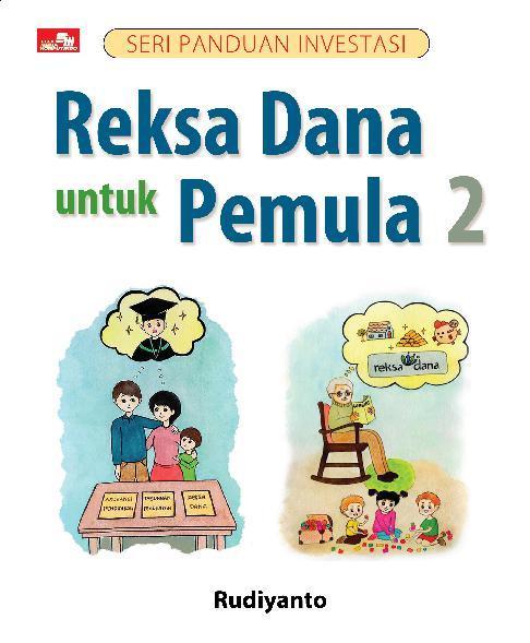 Seri Panduan Investasi: Reksa Dana untuk Pemula 2 by Rudiyanto Digital Book