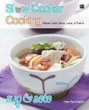 Slow Cooker Cooking : Sup & Soto by Fajar Ayuningsih Cover