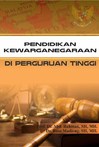 Pendidikan Kewarganegaraan Di Perguruan Tinggi by Prof. Dr. H. Abd. Rahman, SH., MH. Digital Book