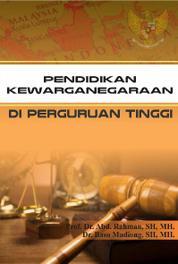Cover Pendidikan Kewarganegaraan Di Perguruan Tinggi oleh Prof. Dr. H. Abd. Rahman, SH., MH.