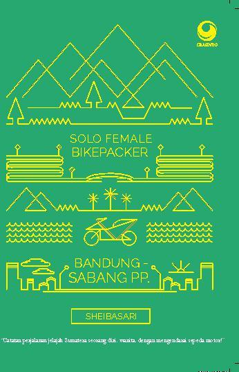 Solo Female Bikepacker: BANDUNG - SABANG PP by Shebasari Digital Book