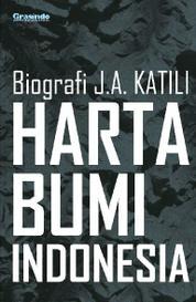 Cover Harta Bumi Indonesia (Biografi J.A. Katili) oleh