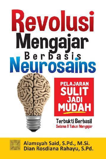 Buku Digital Revolusi Mengajar Berbasis Neurosains oleh Alamsyah Said