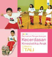 Cover Permainan Mengembangkan Kecerdasan Kinestetika Anak dengan Media Tali oleh Muhammad Muhyi Faruq S.Pd., M.Pd.