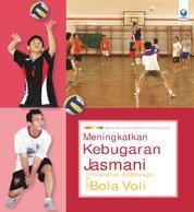 Meningkatkan Kebugaran Jasmani melalui Permainan & Olahraga Bola Voli by Muhammad Muhyi Faruq S.Pd., M.Pd. Cover